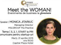 3, 2, 1, START la PR! Comunicare pentru startup-uri , cu Monica Jitariuc, Managing Partner MSLGROUP The Practice, speaker la Meet the WOMAN!